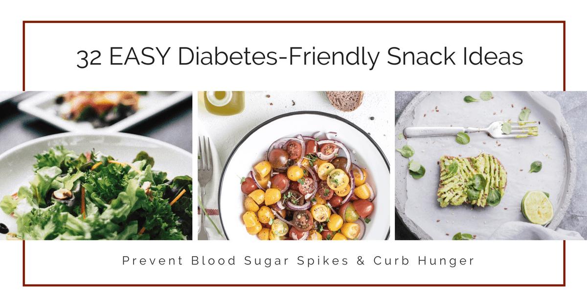 32 Diabetes-Friendly SNACK Ideas