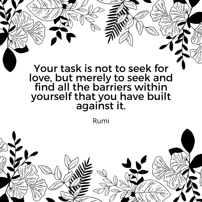black and white graphic with flowers and leaves overlaid with a self love quote by Rumi